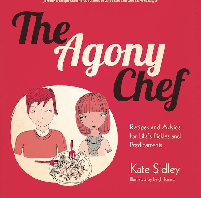 """""""The Agony Chef- Recipes and Advice for Life's Pickles and Predicaments"""""""