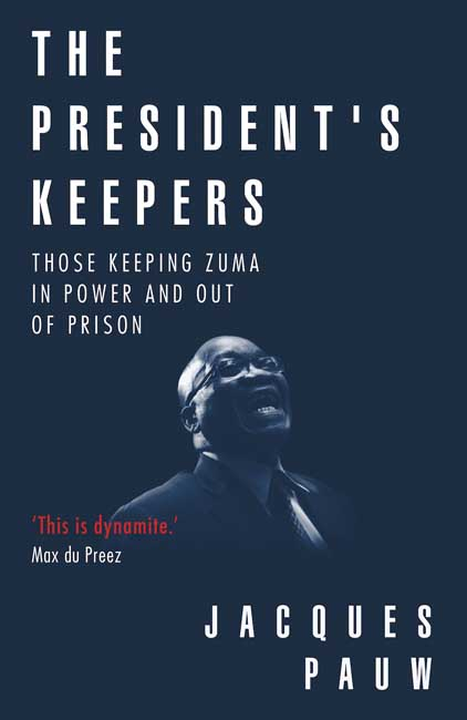 Jacques Pauw – The President's Keepers